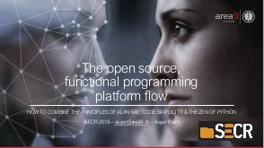 The open source, functional programming platform flow (Asger Alstrup Palm, SECR-2019).pdf
