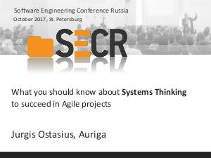 What you should know about Systems Thinking to succeed in Agile projects (Jurgis Ostasius, SECR-2017).pdf