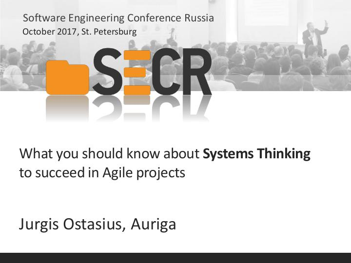 Файл:What you should know about Systems Thinking to succeed in Agile projects (Jurgis Ostasius, SECR-2017).pdf