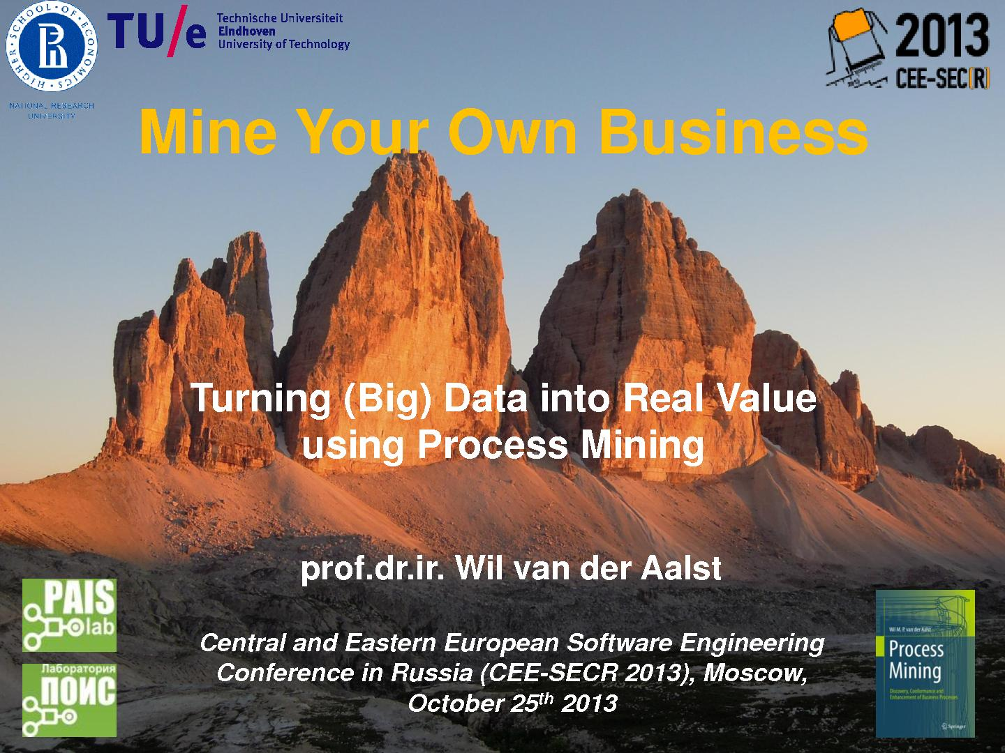 Файл:«Mine Your Own Business» — Using Process Mining to Turn Big Data into Real Value (Wil van der Aalst, SECR-2013).pdf