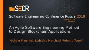 An Agile Software Engineering Method to Design Blockchain Applications (Michele Marchesi, SECR-2018).pdf