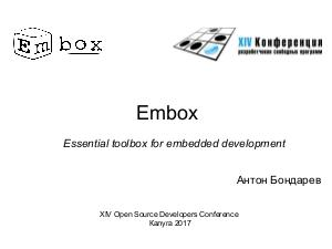 Embox — Essential toolbox for embedded development (OSSDEVCONF-2017).pdf