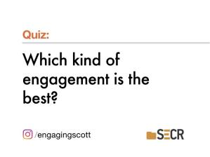 Everything you need to know about getting people engaged (Scott Gould, SECR-2019).pdf